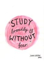 study broadly and without fear by STarterA