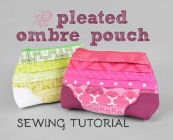 Pleated Ombre Pouch Sewing Pattern by SewDesuNe