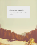 Eleutheromania by Dylan-OWolf