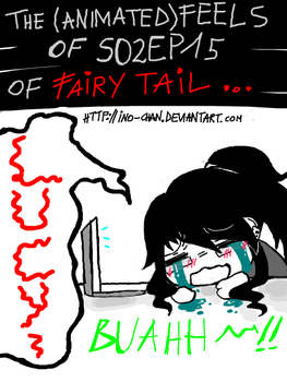 .:Fairy.Tail.Ep.15.Feels:. by Ino-chan