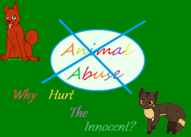 Animal Abuse (Updated) by Koto-Firetail