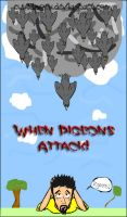 When Pigeons Attack by cubedpork