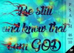 Be Still and know that I am God by tmaclabi