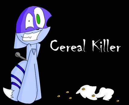 Cereal Killer by MG-Racoon