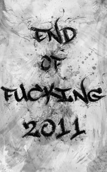 End of fucking 2011 by cake2