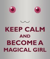 Keep Calm and Become a Magical Girl by Victorioso