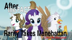 After the Fact: Rarity Takes Manehatten by MLP-Silver-Quill