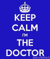 Keep Calm I'm The Doctor by DistrictPotter13