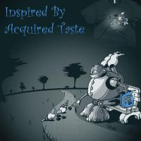 Inspired by Acquired Taste by kevlar51