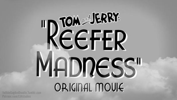 Tom and Jerry: Reefer Madness (1) by TwoStripTechnicolor