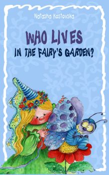 Who lives in the fairy's garden? by natasas