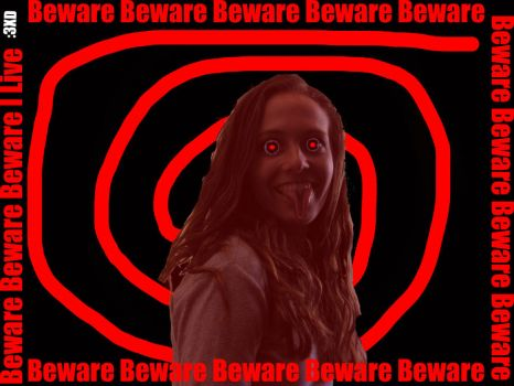Beware I Live by MisterDCuller