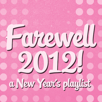 Farewell 2012 - Playlist Album Cover by Plures
