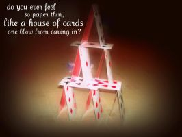 Like a house of cards... by AliveLove